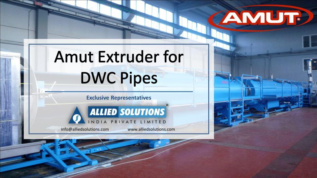 Amut Extruders for DWC Pipes