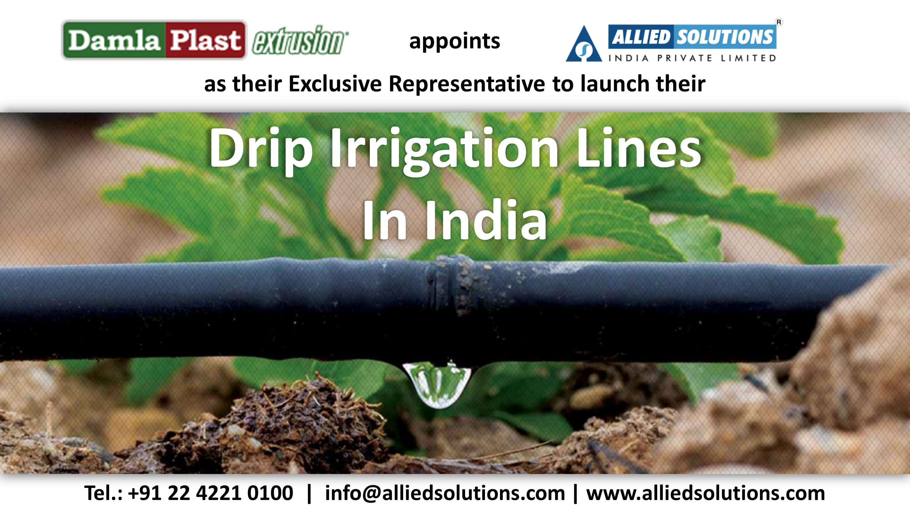 Damla Plast appoints Allied Solutions India Pvt. Ltd. as their exclusive representative to launch their Drip Irrigation Lines in India.