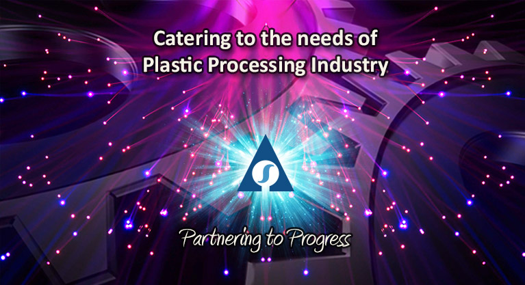 Catering to the needs of Plastic Processing Industry