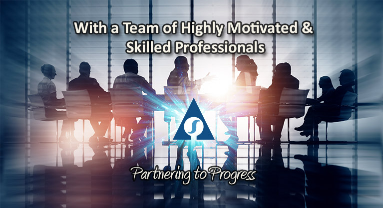 With a Team of Highly Motivated & Skilled Professionals
